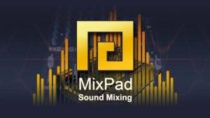 MixPad 6.28 Crack + Registration Code Latest Free Download
